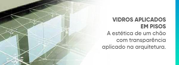 Inovação e beleza: Vidros aplicados em pisos na arquitetura moderna!